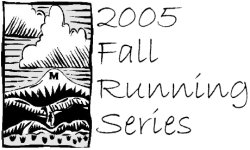 2005 Fall Running Series