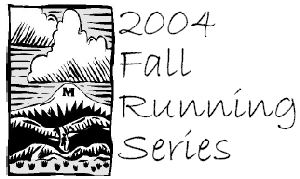 2004 Fall Running Series
